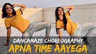 Apna Time Aayega | Dancamaze | Gully Boy | Bolly-Hop Choreography | Dance Cover
