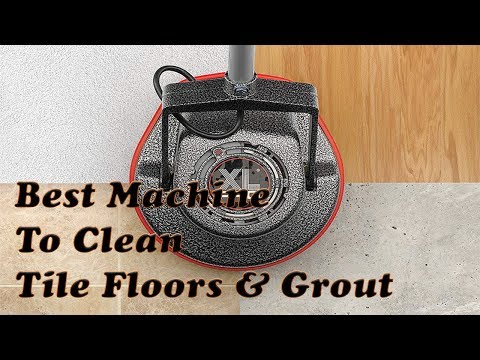 Best Machine to Clean Tile Floors and Grout 2019: Reviews and Best Prices