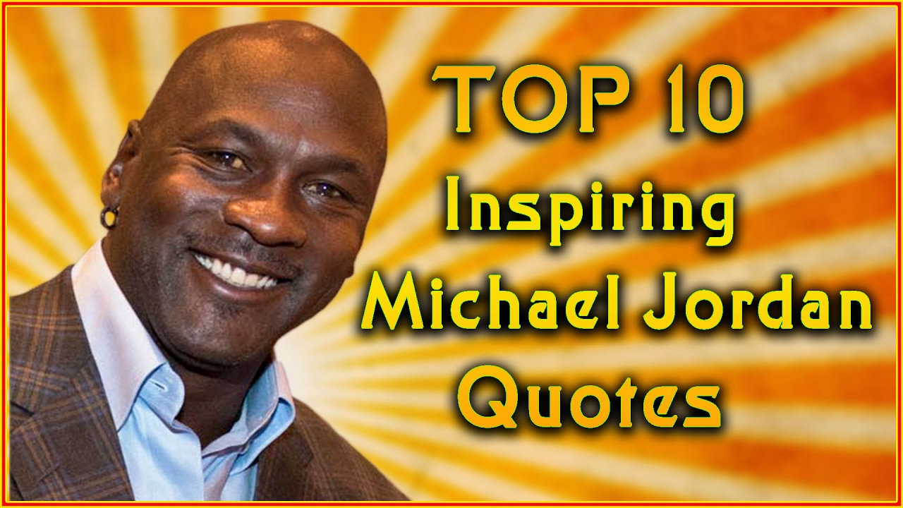 Quotes By Michael Jordan Top 10 Michael Jordan Quotes  Inspirational Quotes  Youtube