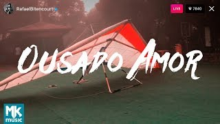 Baixar Ousado Amor - Rafael Bitencourt - COM LETRA (VideoLETRA® oficial MK Music)