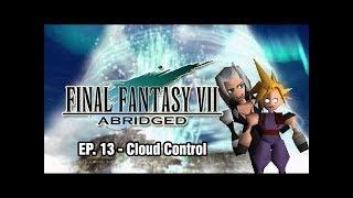 Final Fantasy VII: Abridged - Episode 13 - Cloud Control (Revised)
