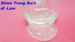 Hướng Dẫn Làm Slime Trong Suốt Với Keo Và Nước Muối Cực Dẻo