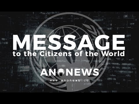 Anonymous - IMPORTANT Message to the Citizens of the World