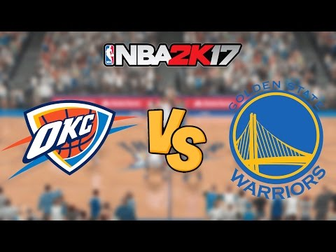 NBA 2K17 - Oklahoma City Thunder vs. Golden State Warriors - Full Gameplay