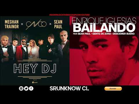 CNCO, Meghan Trainor, Enrique Iglesias, Sean Paul - Hey DJ / Bailando (Remix Mashup)