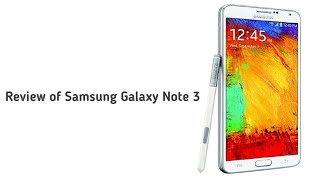 Samsung galaxy note 3 Review in 2021