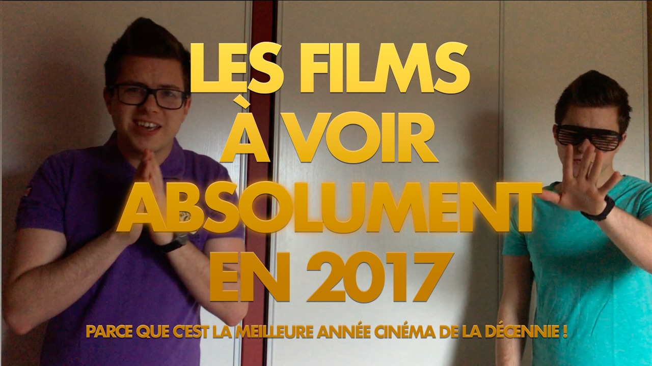 les films voir absolument en 2017 youtube. Black Bedroom Furniture Sets. Home Design Ideas