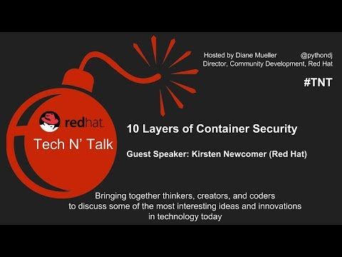 Tech N' Talk #4: 10 Layers of Container Security with Kirsten Newcomer (Red Hat)