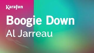 Karaoke Boogie Down - Al Jarreau *