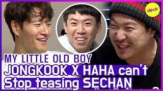 [HOT CLIPS] [MY LITTLE OLD BOY]   (part.1) JONGKOOK X HAHA can't stop teasing SECHAN😂 (ENG SUB)