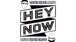 Martin Solveig & The Cataracs Feat. Kyle - Hey Now