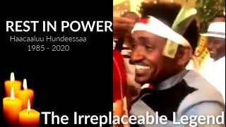 The Irreplaceable Legend - Haacaaluu Hundeessaa: Rest In Power