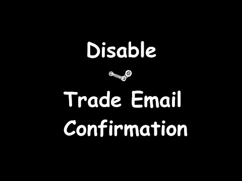 How To Disable The Steam Trade Email Confirmation! (In 2 Minutes Or Less)