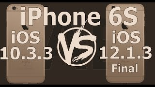 Retro iPhone 6S Speed Test : iOS 10.3.3 vs iOS 12.1.3 Final