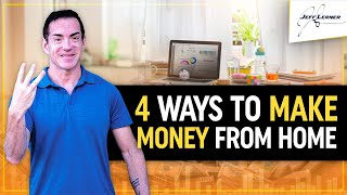 4 Solid Ways To Make Money From Home - Start Working For Yourself Now