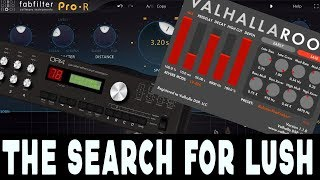 HARDWARE + SOFTWARE REVERB - The Search For Lush
