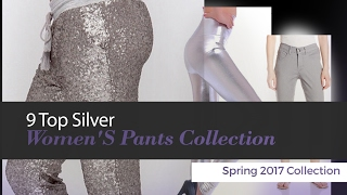 9 Top Silver Women'S Pants Collection Spring 2017 Collection