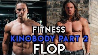 Fitness Flop - Kinobody Part 2