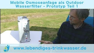 Mobile Osmoseanlage als Outdoor Wasserfilter - Prototyp Teil 1/3