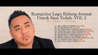 Download lagu #VOL3 | Kumpulan Lagu Kidung Jemaat Untuk Saat Teduh By ELDHY VICTOR