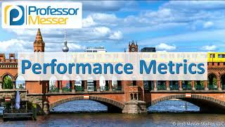 Performance Metrics - CompTIA Network+ N10-007 - 3.3