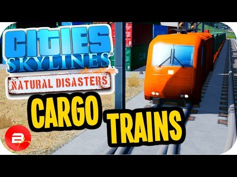 Cities Skylines ▶CARGO TRAINS SETUP◀ #10 Cities: Skylines Green Cities Natural Disasters