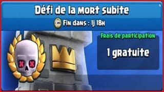 CLASH ROYALE FR SUPER DEFI DE LA MORTE SUBITE MEILLEUR DECK