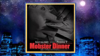 Watch Mayalino Mobster Dinner Ft Pusha T video