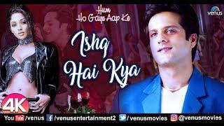 Ishq Hai Kya - 4K Video Song | Hum Ho Gaye Aapke | Fardeen Khan | Sonu Nigam | Best Hindi Party Song