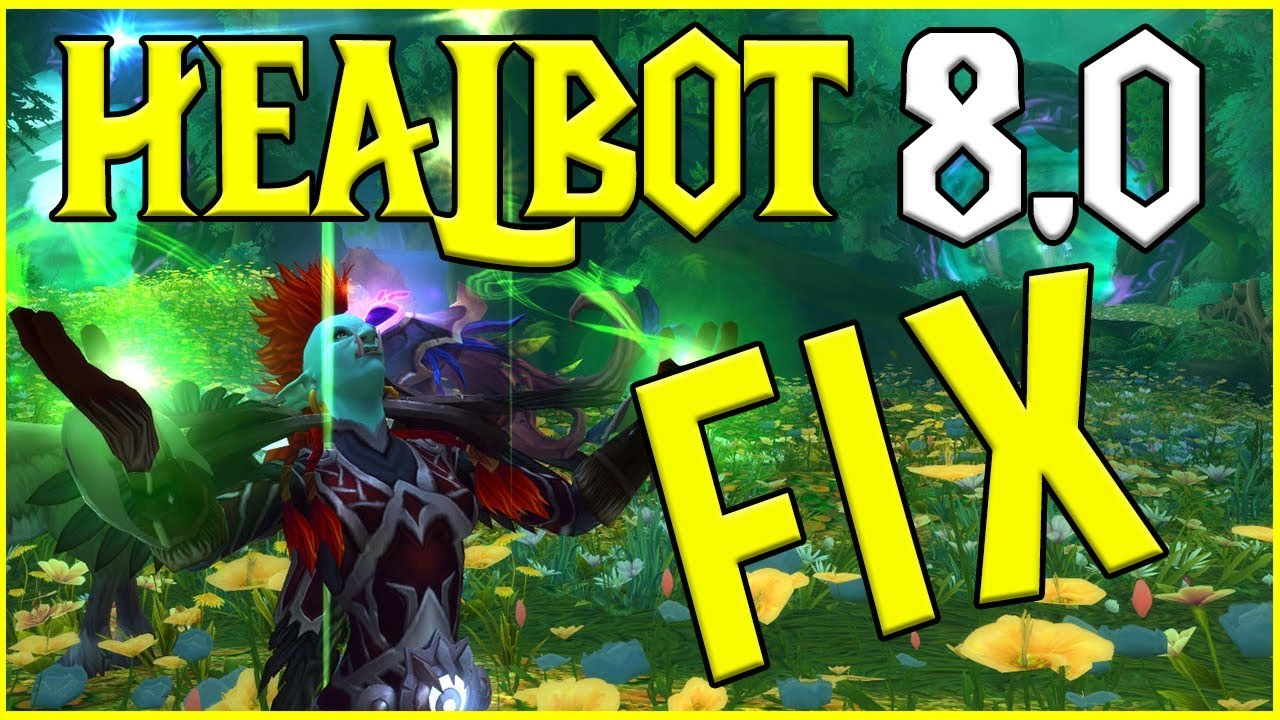 HEALBOT FIX 8 0! How Get Healbot to Work for BFA Pre-Patch!