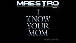 Maestro Fresh Wes - I Know Your Mom