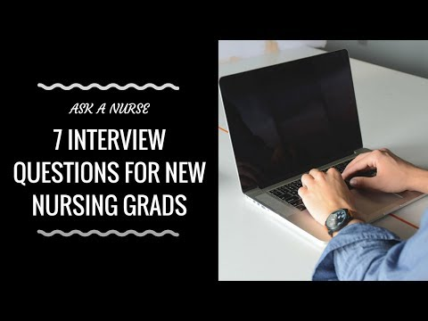 7 INTERVIEW QUESTIONS FOR NEW NURSING GRADS | Ask a Nurse