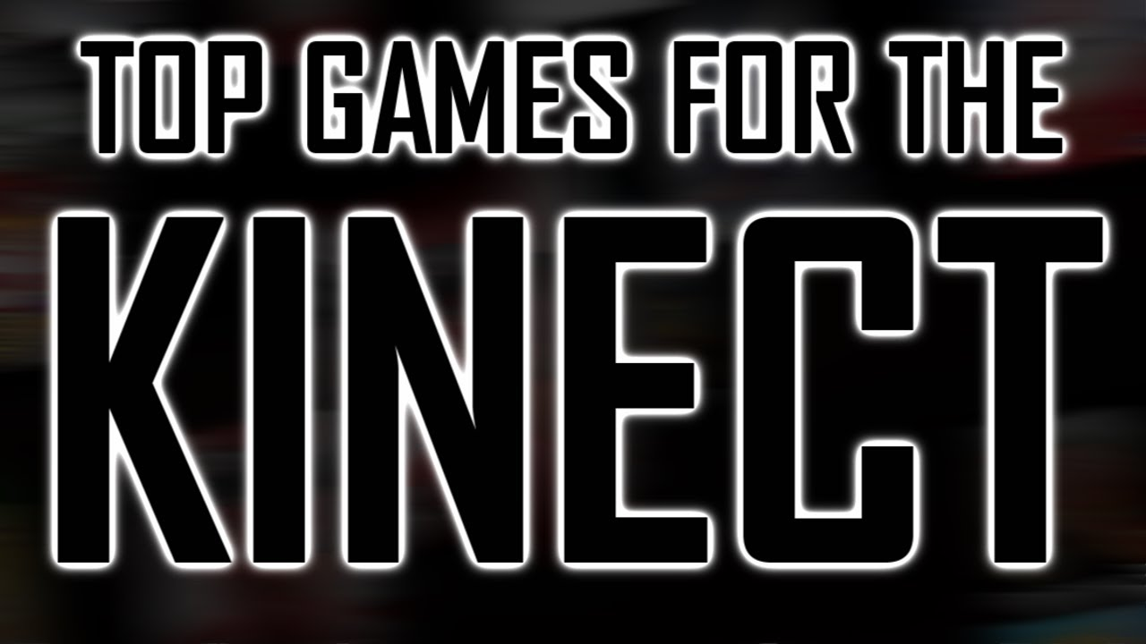 Best Kinect Games