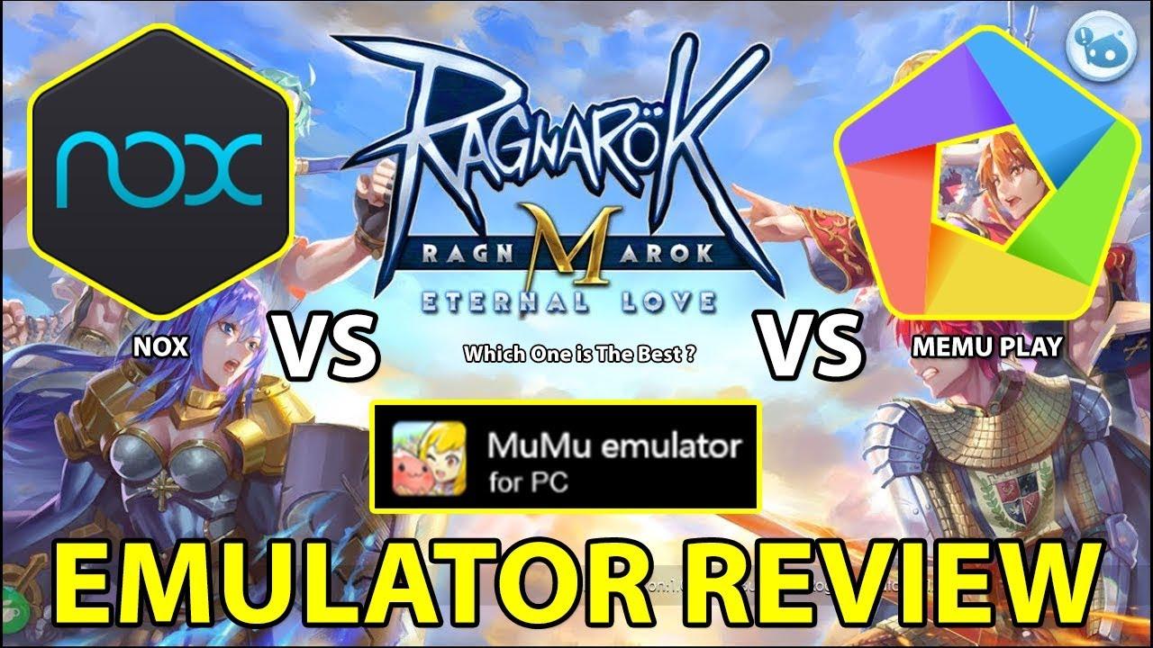 NOX vs MuMu vs MEMU | EMULATOR REVIEW FOR PLAYING RAGNAROK M ETERNAL LOVE