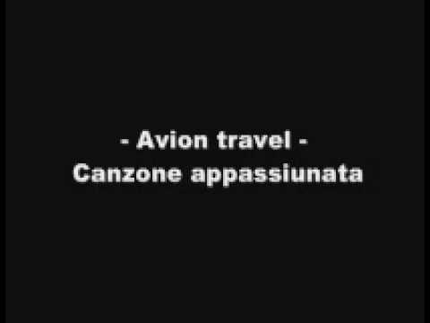 Avion Travel - Canzone Appassiunata