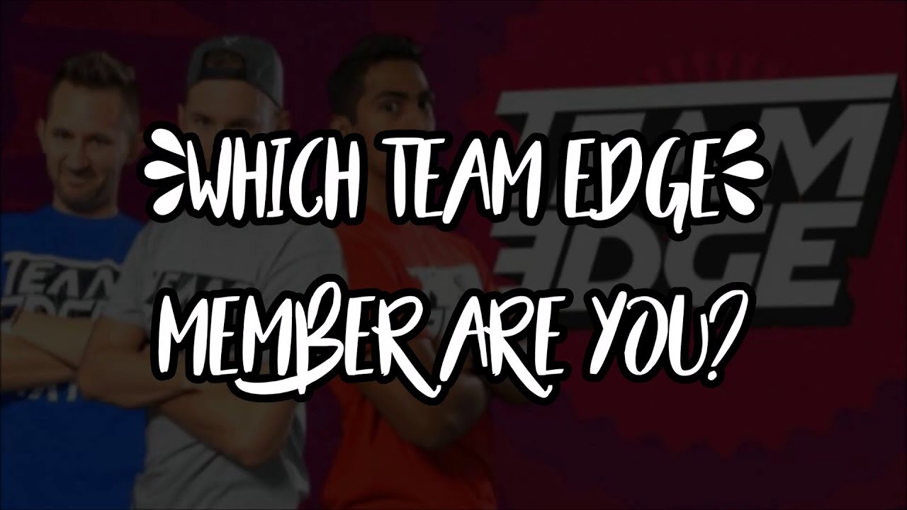 Which Team Edge Member Are You?