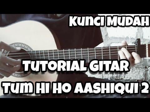 Belajar Gitar - Tum Hi Ho - Kunci Mudah