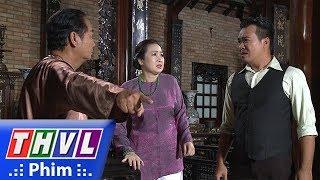 THVL | Phận làm dâu - Tập 24[6]: Chủ nợ đến siết cửa tiệm, ông Hội đồng đuổi Tài ra khỏi nhà