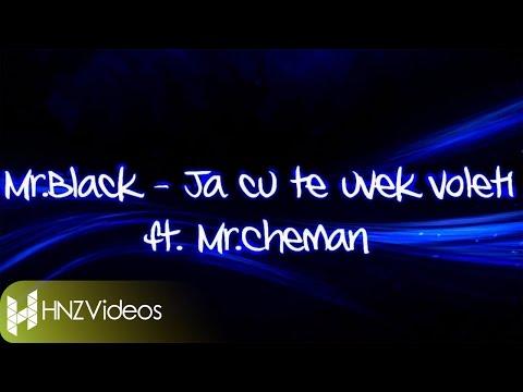 Mr.Black - Ja cu te uvek voleti ft. Mr.Cheman (Official Lyric Video)