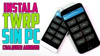 Instala Recovery TWRP sin PC para cualquier Android | Tecnocat
