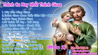 Thánh Ca về Thánh Giuse | Những Bài Hát Thánh Ca Hay Nhất Thánh Giuse -