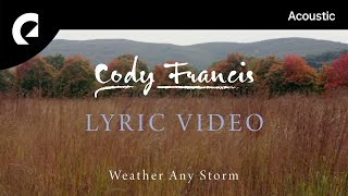Download Lagu Cody Francis - Weather Any Storm (Official Lyric Video) mp3