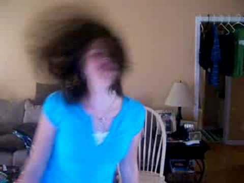 me singing and dancing and the HAIR FLIP!!