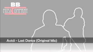 Video Avicii - Last Dance (Original Mix) HD download MP3, 3GP, MP4, WEBM, AVI, FLV September 2017