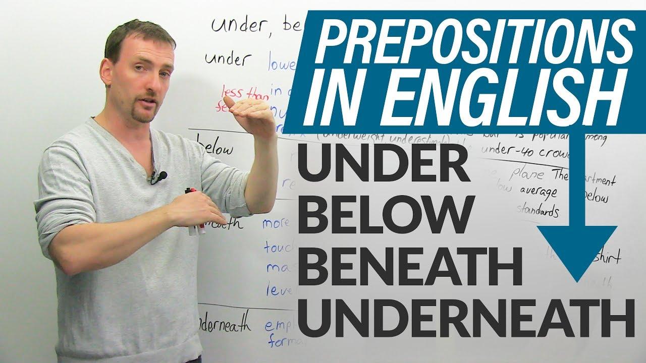 PREPOSITIONS in English: under, below, beneath, underneath