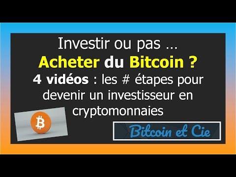 Investir : Acheter du Bitcoin , les # étapes en 4 vidéos