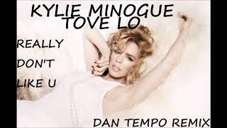 TOVE LO + KYLIE MINOGUE   REALLY DON'T LIKE U   DAN TEMPO REMIX