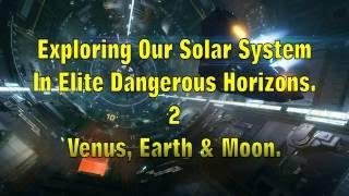 Exploring Our Solar System In Elite Dangerous Horizons - 2. Venus, Earth & Moon