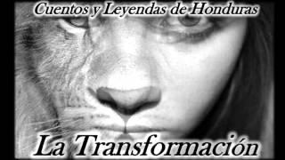 Cuentos Y Leyendas De Honduras - La Transformación