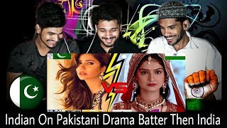 pakistani dramas vs indian dramas comparison by sanas buckets shocking indian reaction